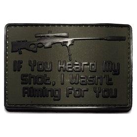 Patch If you heard my shot, I wasn't aiming for you (PVC)